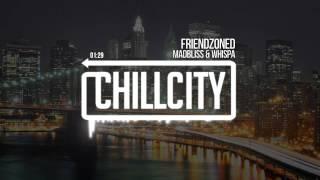 MadBliss & Whispa - Friendzoned