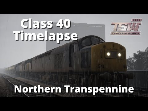 Train Sim World Timelapse - Class 40 Cabride Leeds to Manchester |