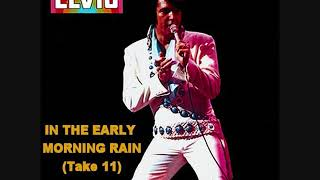 Download Elvis Presley - In The Early Morning Rain (Take 11) MP3 song and Music Video