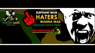 Elephant Man - Haters Wanna War (Jamstone Remix)