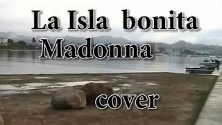 La Isla Bonita- Madonna- IBIZA-SPAIN ( Cover by Dela López)