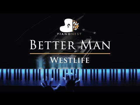 Westlife - Better Man - Piano Karaoke / Sing Along Cover With Lyrics