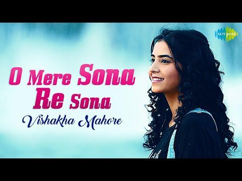 O Mere Sona Re Sona   Official Video   Vishakha Mahore   Recreation
