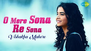 O Mere Sona Re Sona | Official Video | Vishakha Mahore | Recreation