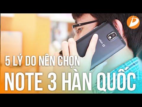 Samsung Galaxy Note 3 Hàn Quốc : 5 lý do nên chọn mua