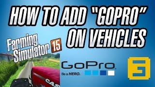 "How To? Add ""gopro"" Cameras On Vehicles - Tutorial Farming Simulator"