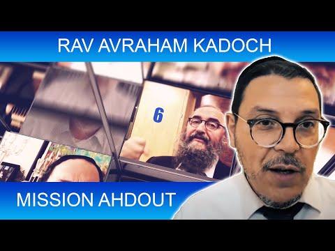 MISSION AHDOUT 6 - UNITE - Rav Avraham Kadoch - TORAH ET GUEOULA