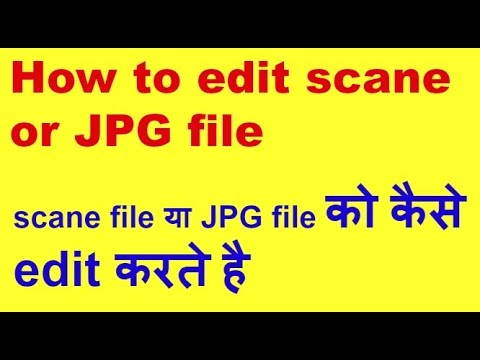 How To Edit. Scan File Or JPG File Or Any Other Hard Copy Documents
