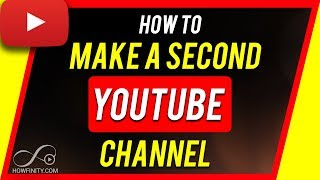 How to Make a Second YouTube Channel in 2020