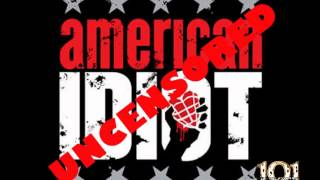 American Idiot - Green Day (Uncensored)