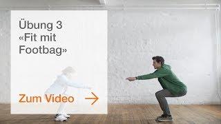 Übung 3 «Fit mit Footbag» Training für besseres Gleichgewicht