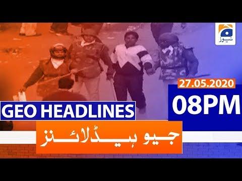 Geo Headlines 08 PM | 27th May 2020