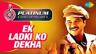 Platinum song of the day Ek Ladki Ko Dekha 17th June RJ Ruchi