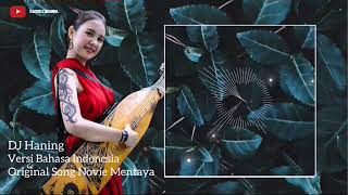 Download Mp3 Dj Haning :versi. Bahasa Indonesia Original Song Novie Mentaya
