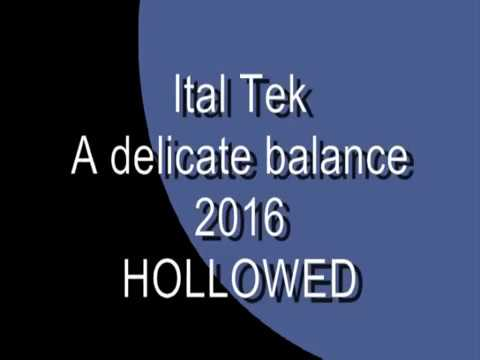 Ital Tek - A delicate balance [Hollowed]