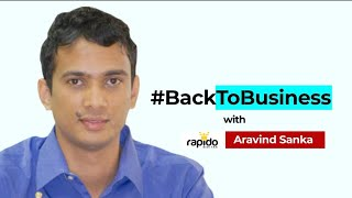 #BackToBusiness with Rapido's Aravind Sanka
