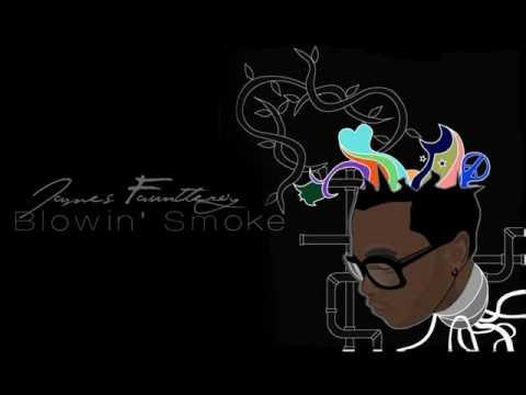 Blowin Smoke - James Fauntleroy