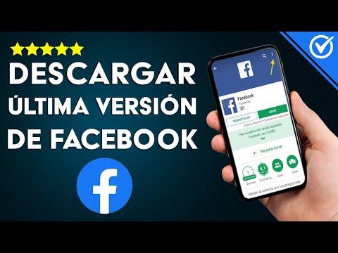 Cómo Descargar, Instalar y Actualizar Facebook a la Última Versión en Android, iOS y PC