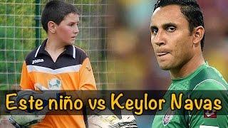Este niño vs Keylor Navas - Crack vs Crack