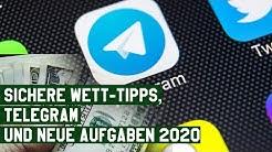 Sichere Wett Tipps, Telegram, Wettanbieter im Test I Was machen wir 2020?