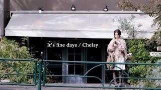 Chelsy 「It's fine days」 MV