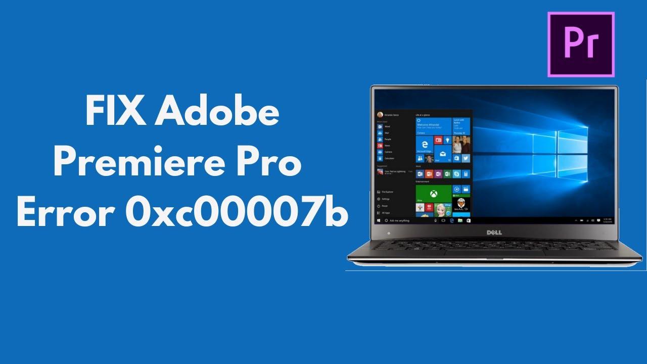 Fix Adobe Premiere Pro Error 0xc00007b 100 Working Updated Youtube