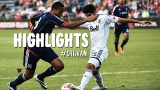 HIGHLIGHTS: Chicago Fire vs. Vancouver Whitecaps