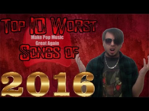 Top 10 Worst Songs of 2016