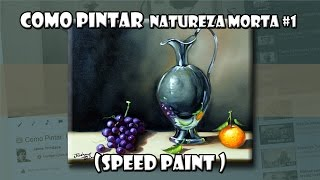 Como Pintar : Natureza Morta #1 ( Speed Paint )