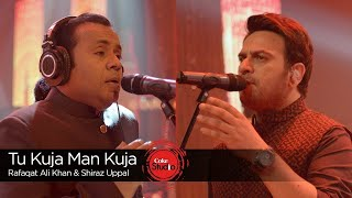 Coke Studio | Tu Kuja Man Kuja | Shiraz Uppal & Rafaqat Ali Khan
