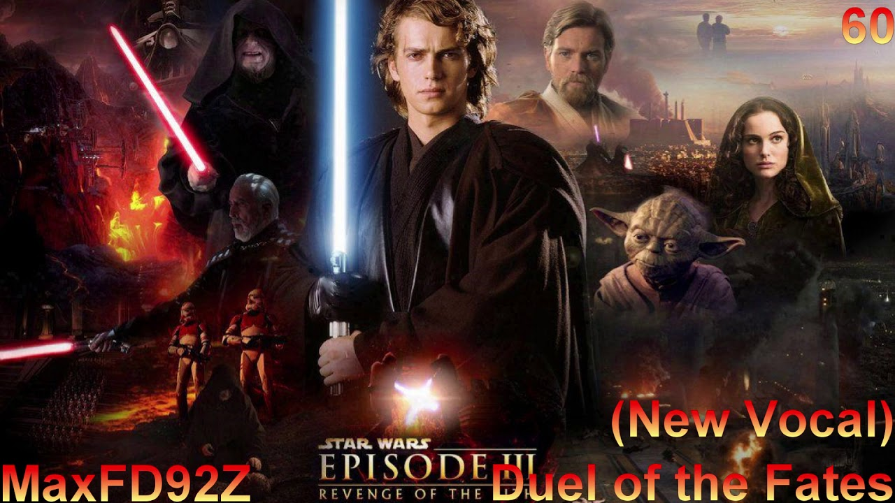 Star Wars Revenge Of The Sith The Complete Score 60 Duel Of The Fates New Vocal Youtube