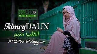 Download Lagu Al Qolbu Mutayyam القلب متيم - NancyDAUN  (Official Music Video) mp3
