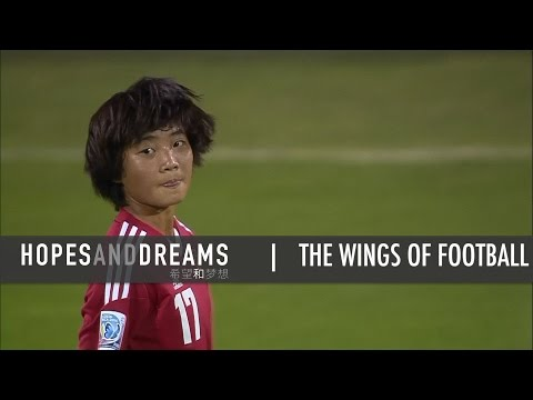 Wings Of Football | Inside China Women's Under 17 Football Squad | A China Icons Video