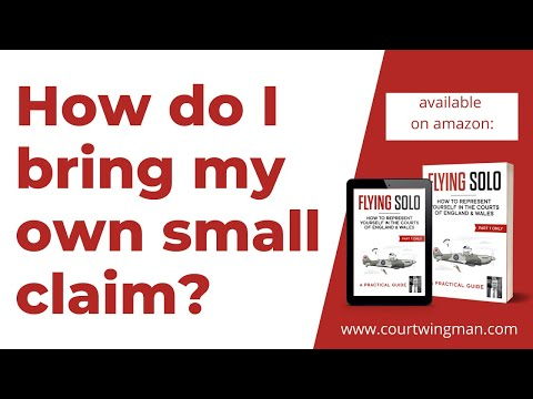 Small Claims Advice. How do I bring my own claim in the UK?