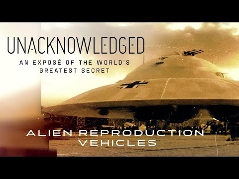 Unacknowledged: Alien Reproduction Vehicles (2017) Dr. Steven Greer UFO Documentary
