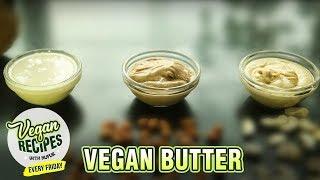 3 Types Of Vegan Butter | How To Make Vegan Butter At Home| Vegan Series By Nupur | Rajshri Food
