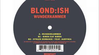 BLOND:ISH - Wunderkammer (Original Mix)