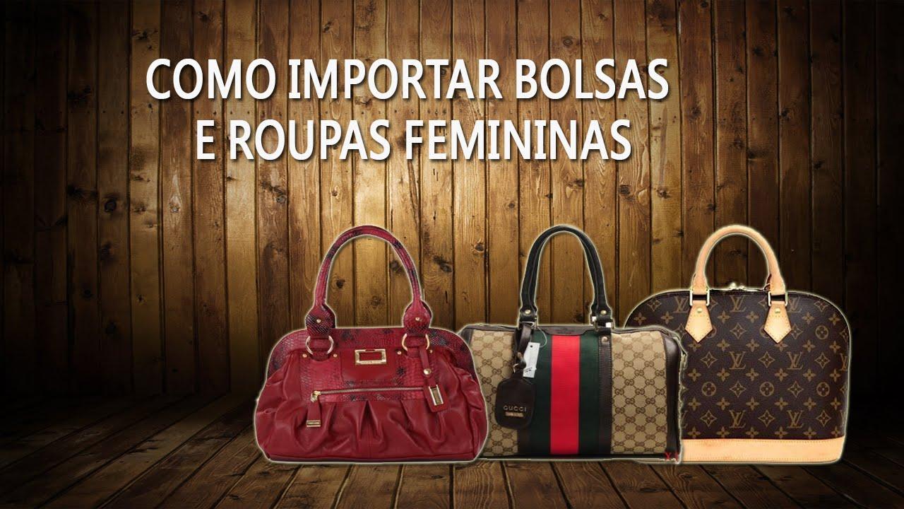 6817dfb78fe Como Importar Bolsas de Marca e Roupas Femininas Direto da China + ...