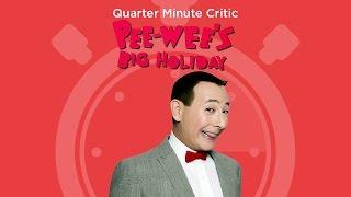 018 - Pee-wee's Big Holiday