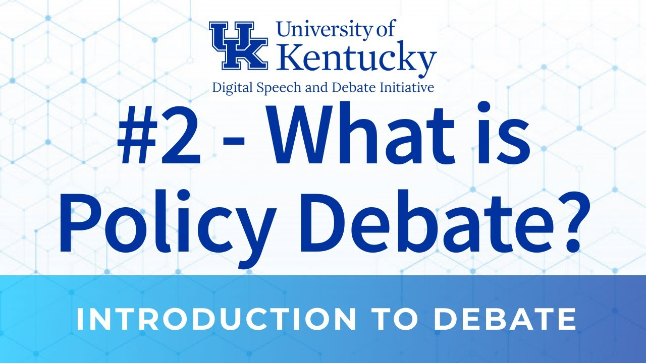 2. What is Policy Debate