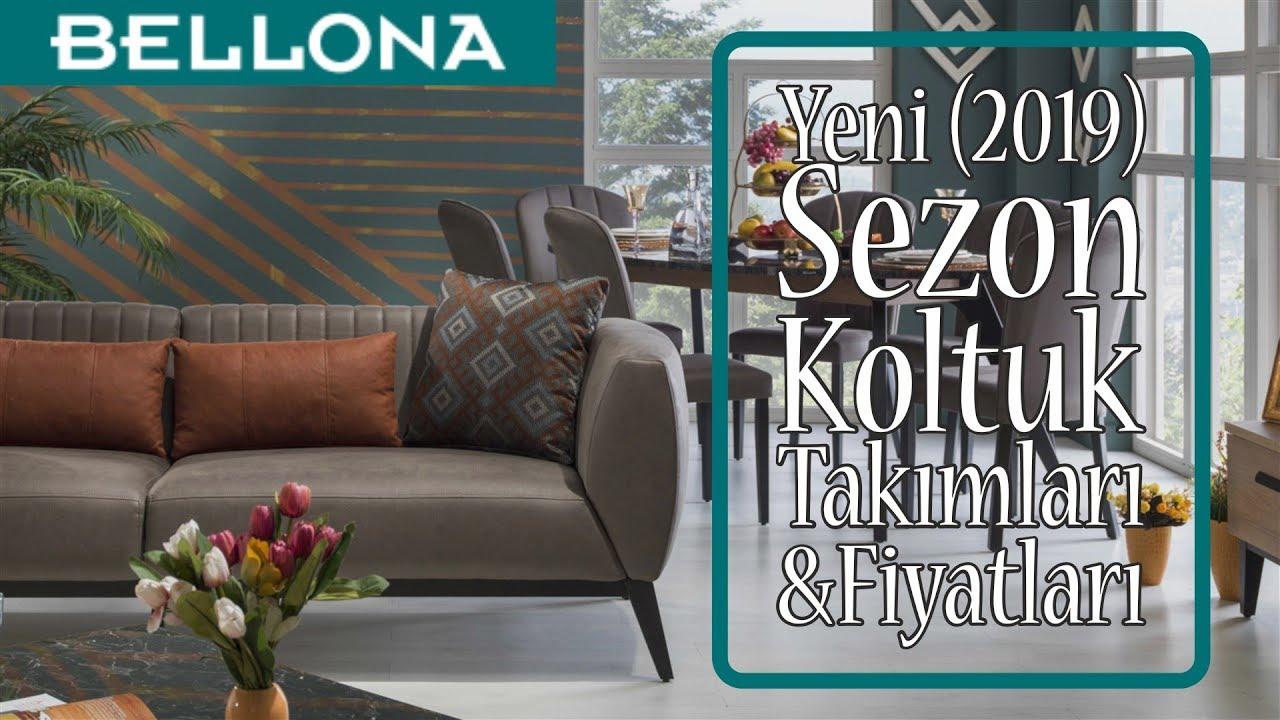 Bellona Koltuk Takimlari 2019 Yili Modelleri Ve Fiyatlari Youtube