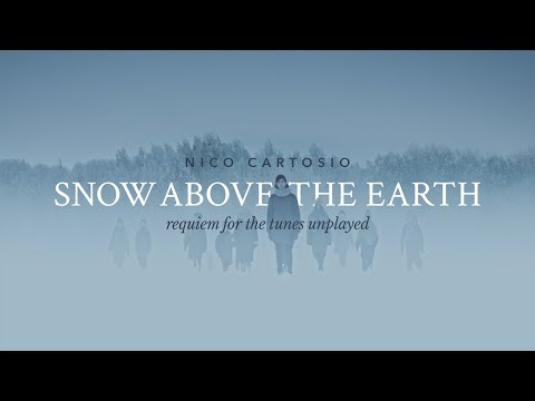 Nico Cartosio - Snow Above The Earth (Requiem For The Tunes Unplayed) | Official Video