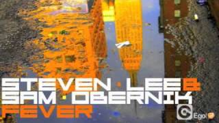 STEVEN LEE & SAM OBERNIK - FEVER (Radio Edit)