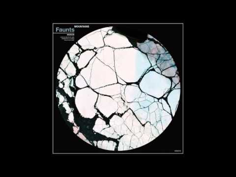 Faunts - Mountains (Official)