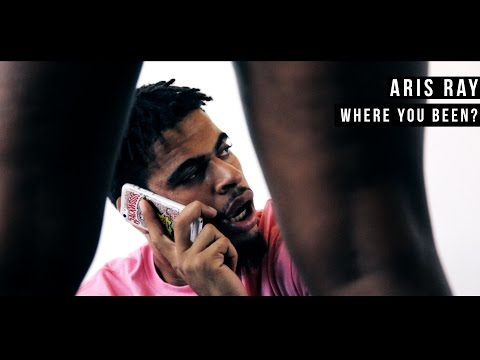 Aris Ray - Where You Been?