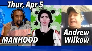 Apr 5: Are We Losing Manhood in America? Do Blacks Steal More, Or Are Whites Racist? Andrew Wilkow