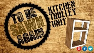 Rustic Kitchen Trolley Build
