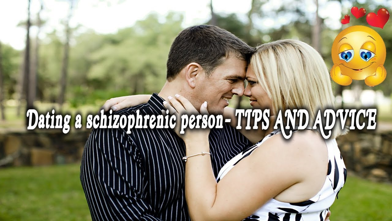 Dating a schizophrenia person