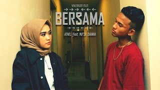 BERSAMA - Athel feat Mutia Zahara (OFFICIAL MUSIC VIDEO) | Prod by Redho