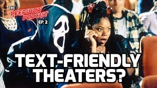 TEXTING-FRIENDLY THEATERS? - The Peepshow Podcast Ep. 2